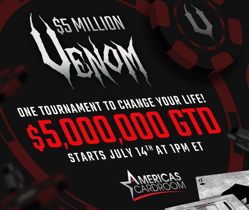 The $5 Million Venom on Americas Cardroom is approaching quickly